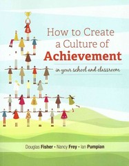 How to Create a Culture of Achievement in Your School and Classroom 1st Edition 9781416614081 1416614087