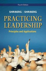 Practicing Leadership Principles and Applications 4th Edition 9780470086988 047008698X