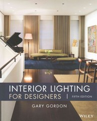 Interior Lighting for Designers 5th Edition 9780470114223 0470114223