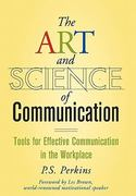 The Art and Science of Communication 1st Edition 9780470247594 0470247592