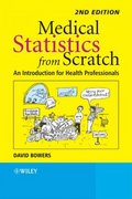 Medical Statistics from Scratch 2nd edition 9780470513019 0470513012