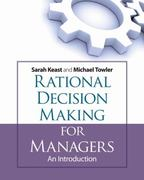 Rational Decision Making for Managers 1st edition 9780470519653 0470519657