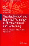 Theories, Methods and Numerical Technology of Sheet Metal Cold and Hot Forming 0 9781447140986 1447140982