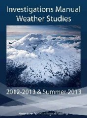Weather Studies - Investigations Manual Academic Year 2012 - 2013 and Summer 2013 0 9781935704935 1935704931