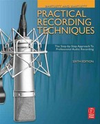 Practical Recording Techniques 6th edition 9780240821535 024082153X