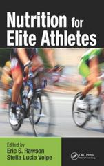 Nutrition for Elite Athletes 1st Edition 9781466557987 1466557982