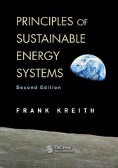 Principles of Sustainable Energy Systems, Second Edition 2nd Edition 9781466556973 1466556978