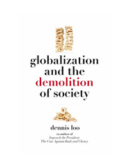 Globalization and the Demolition of Society 1st Edition 9781617926303 1617926302
