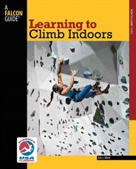 Learning to Climb Indoors 2nd Edition 9780762780051 0762780053