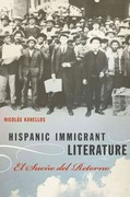 Hispanic Immigrant Literature 1st Edition 9780292743946 0292743947