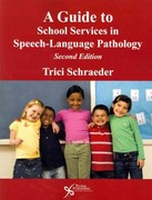 A Guide to School Services in Speech-Language Pathology 2nd Edition 9781597564809 159756480X