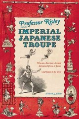 Professor Risley and the Imperial Japanese Troupe 0 9781611720099 1611720095