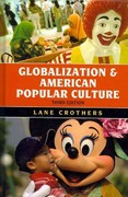 Globalization and American Popular Culture 3rd Edition 9781442214972 144221497X