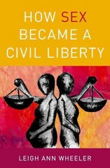 How Sex Became a Civil Liberty 1st Edition 9780199986415 019998641X