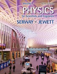Physics for Scientists and Engineers, Volume 1 9th edition 9781133954156 1133954154
