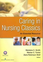 Caring in Nursing Classics 1st Edition 9780826171115 0826171117