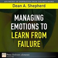Managing Emotions to Learn from Failure 1st edition 9780137080786 0137080786