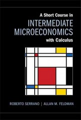 A Short Course in Intermediate Microeconomics with Calculus 1st Edition 9781107017344 1107017343