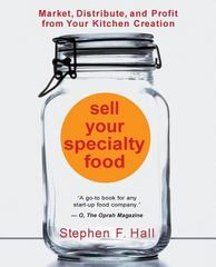 Sell Your Specialty Food 1st Edition 9781475074321 1475074328