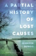 A Partial History of Lost Causes 0 9780812982176 0812982177