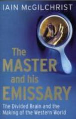 The Master and His Emissary 1st Edition 9780300188370 0300188374