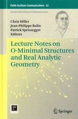 Lecture Notes on o-Minimal Structures and Real Analytic Geometry 0 9781461440413 1461440416