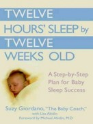 Twelve Hours' Sleep by Twelve Weeks Old 0 9781452607856 1452607850