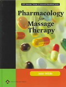 Pharmacology for Massage Therapy 2nd edition 9780781747981 0781747988