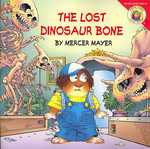 Little Critter - The Lost Dinosaur Bone 0 9780060539528 0060539526