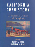 California Prehistory 1st Edition 9780759113749 0759113742
