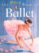 The Best Book of Ballet 1st edition 9780753452752 0753452758
