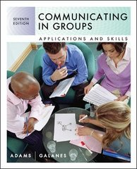 Communicating in Groups: Applications and Skills 7th Edition 9780073385006 007338500X