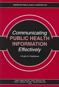 Communicating Public Health Information Effectively 1st Edition 9780875530277 0875530273