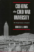 Creating the Cold War University 0 9780520205413 0520205413