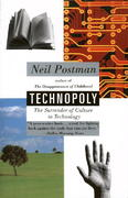 Technopoly: The Surrender of Culture to Technology 1st Edition 9780394582726 0394582721