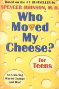 Who Moved My Cheese? for Teens 1st Edition 9780399240072 0399240071