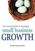The Essential Guide to Managing Small Business Growth 1st edition 9780470850510 0470850515
