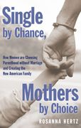 Single by Chance, Mothers by Choice 1st Edition 9780195341409 0195341406