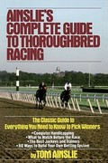Ainslie's Complete Guide to Thoroughbred Racing 3rd edition 9780671656553 0671656554