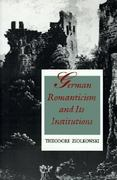German Romanticism and Its Institutions 0 9780691015231 0691015236