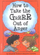 How to Take the Grrrr Out of Anger 1st edition 9781575421179 1575421178