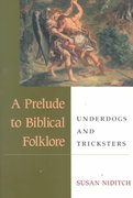 A Prelude to Biblical Folklore 0 9780252068836 0252068831
