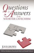 Questions and Answers on the Shorter Catechism 0 9781601780041 1601780044