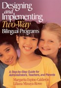 Designing and Implementing Two-Way Bilingual Programs 0 9780761945666 0761945660