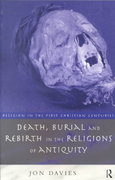 Death, Burial and Rebirth in the Religions of Antiquity 0 9780415129916 0415129915