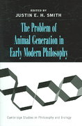 The Problem of Animal Generation in Early Modern Philosophy 0 9780521840774 0521840775