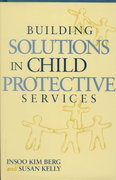 Building Solutions in Child Protective Services 1st Edition 9780393703108 039370310X