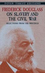 Frederick Douglass on Slavery and the Civil War 0 9780486431710 0486431711
