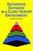 Enterprise Database in a Client/Server Environment 1st edition 9780471521648 0471521647