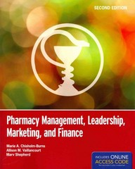 Pharmacy Management, Leadership, Marketing, and Finance 2nd Edition 9781449660284 1449660282